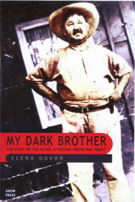 My Dark Brother: the Story of the Illins, a Russian-Aboriginal Family