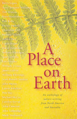 A Place on Earth: an Anthology of Nature Writing from Australia and North America
