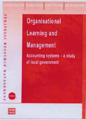 Organisational Learning and Management Accounting Systems: A Study of Local Government