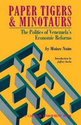 Paper Tigers and Minotaurs: The Politics of Venezuela's Economic Reforms