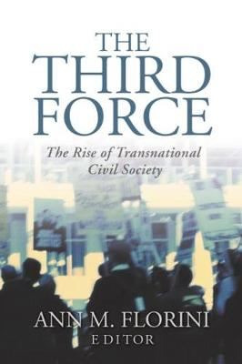 The Third Force: The Rise of Transnational Civil Society