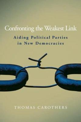 Confronting the Weakest Link: Aiding Political Parties in New Democracies