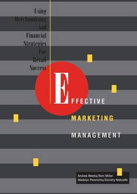 Effective Marketing Management: Using Merchandising and Financial Strategies for Retail Success