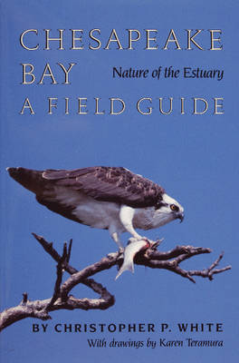 Chesapeake Bay Nature of the Estuary: A Field Guide