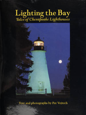 Lighting the Bay: Tales of Chesapeake Lighthouses