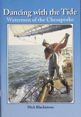 Dancing with the Tide: Watermen of the Chesapeake