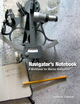 Navigator's Notebook: A Workbook for Marine Navigation