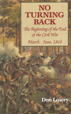 No Turning Back: Beginning of the End of the Civil War, March-June, 1864