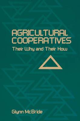 Agricultural Cooperatives: Their Why and Their How
