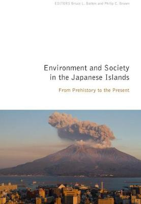Enviroment and Society in the Japanese Islands: From Prehistory to the Present