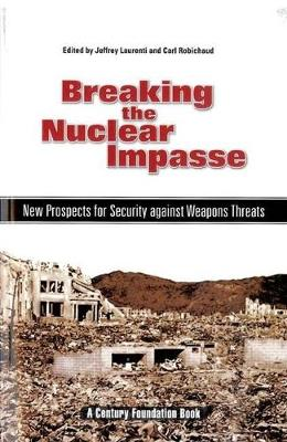 Breaking the Nuclear Impasse: New Prospects for Security Against Weapons Threats