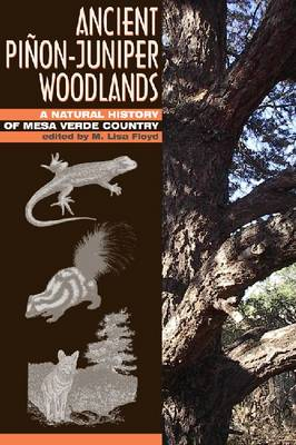 Ancient Pinon-Juniper Woodlands: A Natural History of Mesa Verde Country