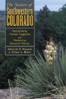 Nature of Southwestern Colorado: Recognizing Human Legacies and Restoring Natural Places