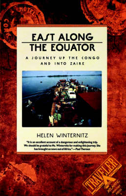 East along the Equator: A Journey up the Congo and into Zaire