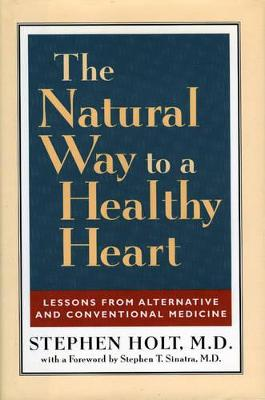 The Natural Way to a Healthy Heart: A Layman's Guide to Preventing and Treating Cardiovascular Disease