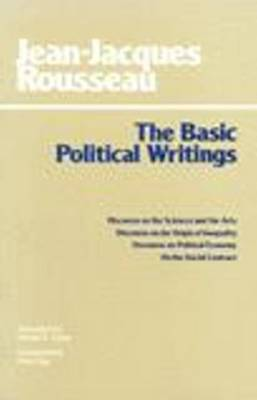 The Basic Political Writings: Discourse on the Sciences and the Arts: Discourse on the Origin of...