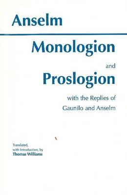 Monologion and Proslogion: with the replies of Gaunilo and Anselm