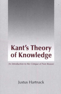 Kant's Theory of Knowledge: An Introduction to 'the Critique of Pure Reason'