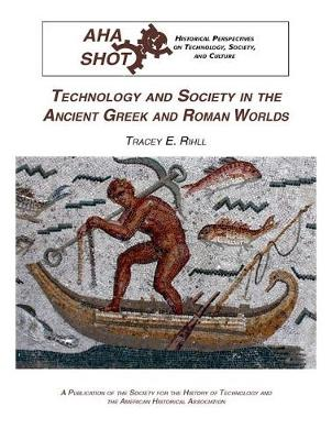 Technology and Society in the Ancient Greek and Roman Worlds