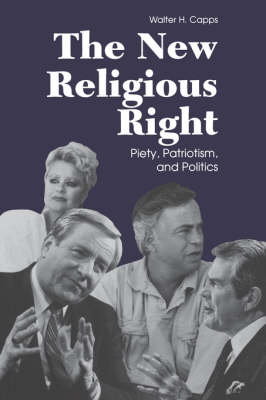 The New Religious Right: Piety, Patriotism and Politics