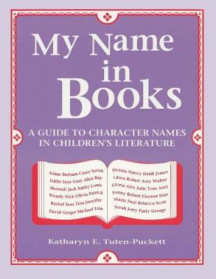 My Name in Books: A Guide to Character Names in Children's Literature
