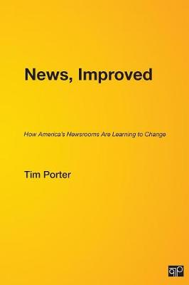 News, Improved: How America's Newsrooms Are Learning to Change