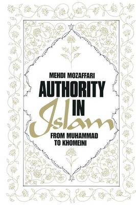 Authority in Islam: From Mohammed to Khomeini