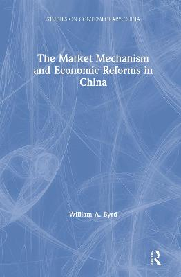 The Market Mechanism and Economic Reforms in China