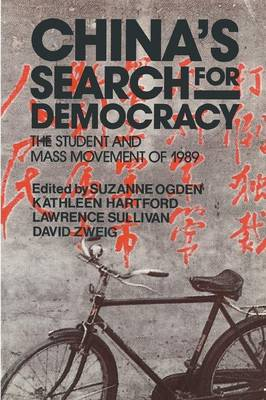 China's Search for Democracy: The Students and Mass Movement of 1989: The Students and Mass Movement of 1989