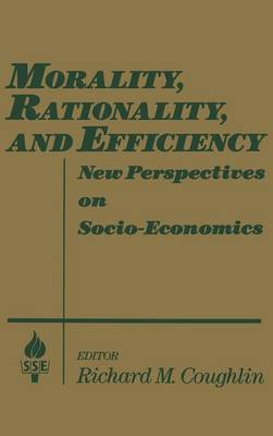 Morality, Rationality, and Efficiency: New Perspectives on Socio-Economics