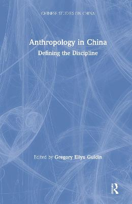 Anthropology in China: Defining the Discipline: Defining the Discipline