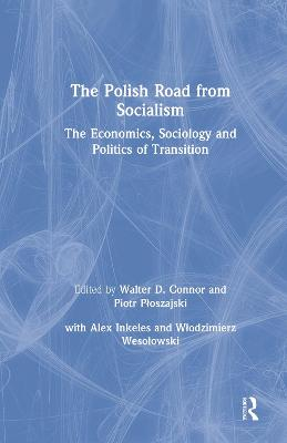 The Polish Road from Socialism: The Economics, Sociology and Politics of Transition