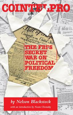 Cointelpro: the FBI's War on Political Freedom