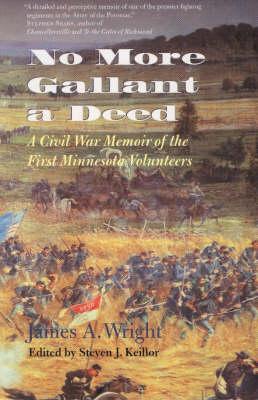 No More Gallant a Deed: A Civil War Memoir of the First Minnesota Volunteers