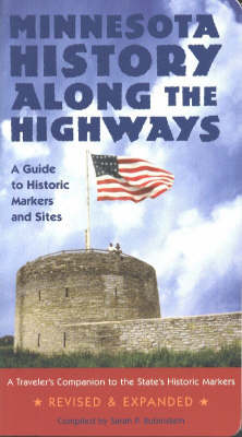 Minnesota History Along the Highways: A Guide to Historic Markers and Sites