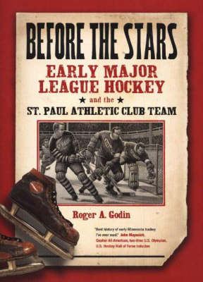 Before the Stars: Early Major League Hockey and the St Paul Athletic Club Team