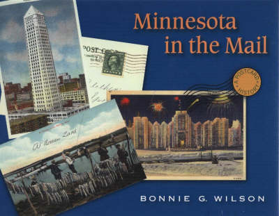 Minnesota in the Mail: A Postcard History