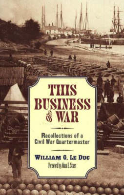 This Business of War: Recollections of a Civil War Quartermaster