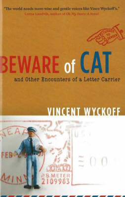 Beware of Cat: And Other Encounters of a Letter Carrier