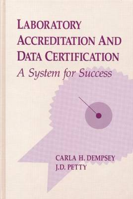 Laboratory Accreditation and Data Certification: A System for Success
