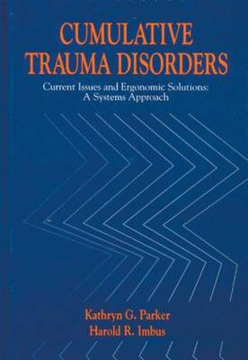 Cumulative Trauma Disorders: Current Issues and Ergonomic Solutions