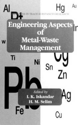 Engineering Aspects of Metal-Waste Management: Workshop : International Conference on Metals in Soils, Waters, Plants, and Animals : Papers