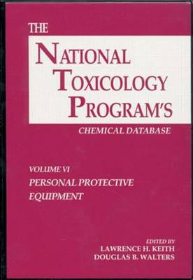 The National Toxicology Programs Chemical Database: Vol 6: Personal Protective Equipment