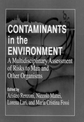 Contaminants in the Environment: A Multidisciplinary Assessment of Risks to Man and Other Organisms