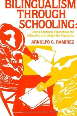 Bilingualism through Schooling: Cross-Cultural Education for Minority and Majority Students