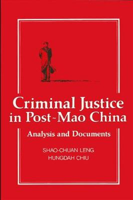 Criminal Justice in Post-Mao China: Analysis and Documents