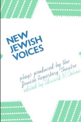 New Jewish Voices: Plays Produced by the Jewish Repertory Theatre