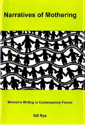 Narratives of Mothering: Women's Writing in Contemporary France