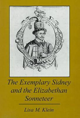 The Exemplary Sidney and the Elizabethan Sonneteer