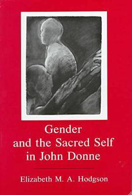 Gender and the Sacred Self in John Donne